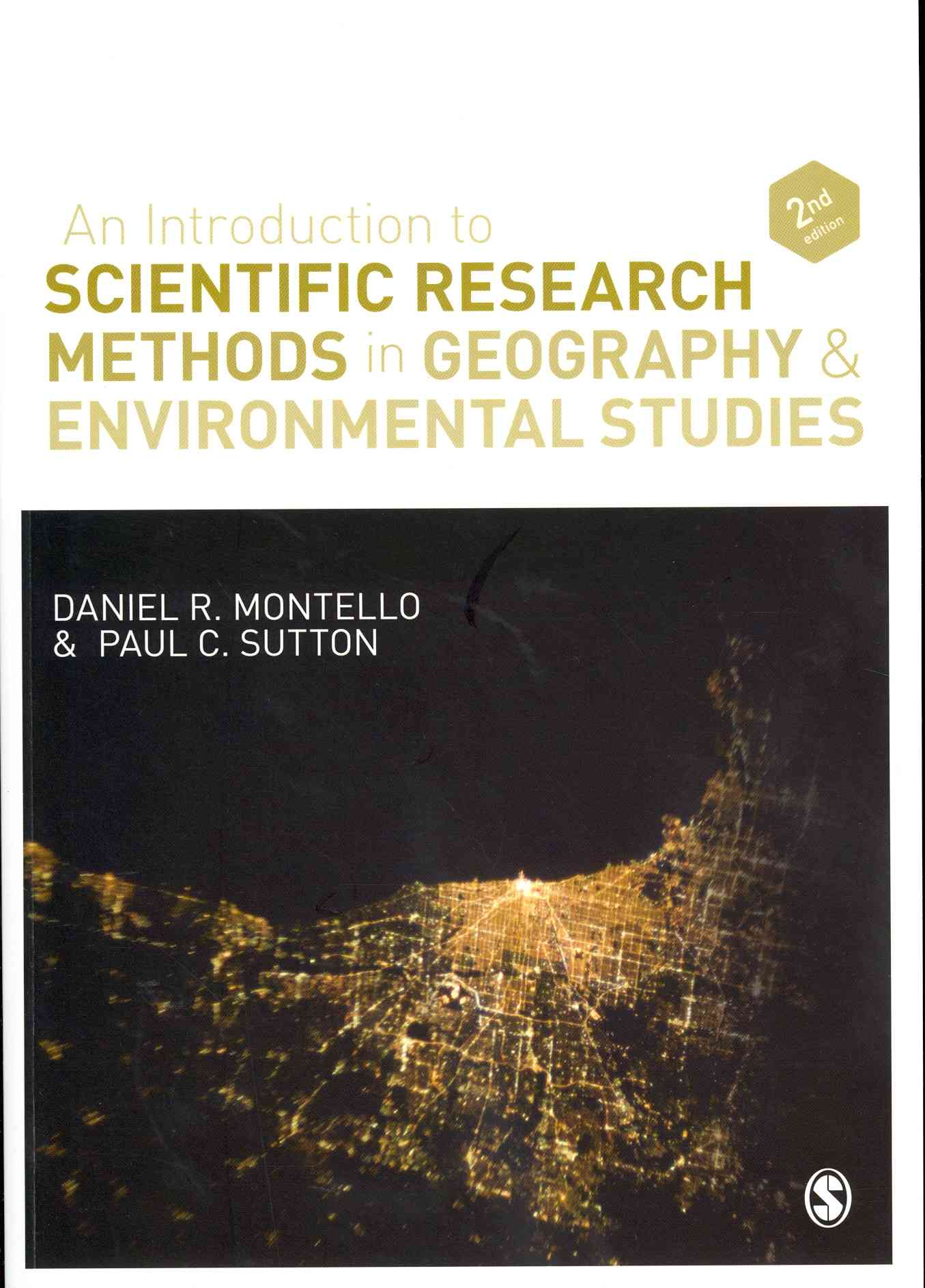 An Introduction to Scientific Research Methods in Geography and Environmental Studies By Montello, Daniel R./ Sutton, Paul